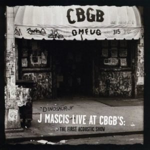 Dinosaur Jr J Mascis Live At Cbgb's: The First Acoustic Show