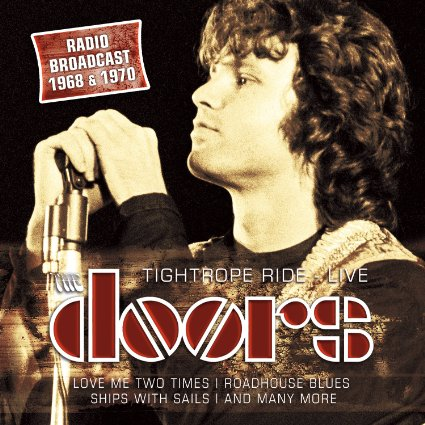 The Doors Tightrope Ride Live