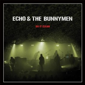 Echo & The Bunnymen Do It Clean