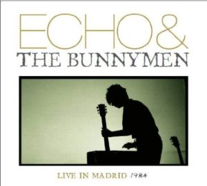 Echo & The Bunnymen Live In Madrid 1984