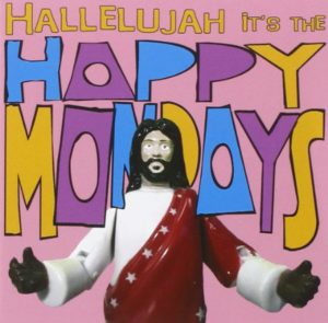 Happy Mondays Hallelujah It's The Happy Mondays