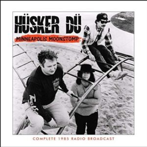 Husker Du Minneapolis Moonstomp