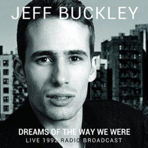 Jeff Buckley Dreams Of The Way We Were