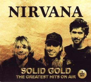 Nirvana Solid Gold The Greatest Hits On Air
