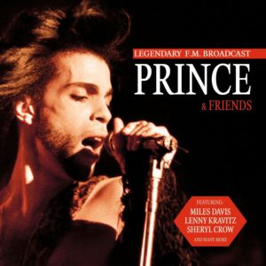 Prince & Friends Legendary FM Broadcast