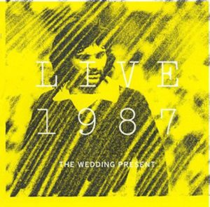 The Wedding Present Live 1987