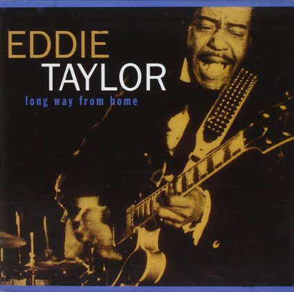 Eddie Taylor Long Way From Home