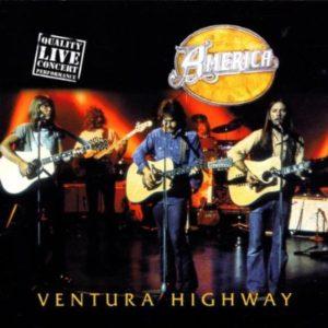 America Ventura Highway Live