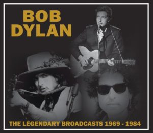 Bob Dylan The Legendary Broadcasts 1969-1984