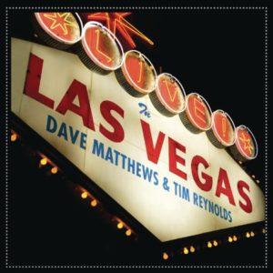 Dave Matthews & Tim Reynolds Live in Las Vegas