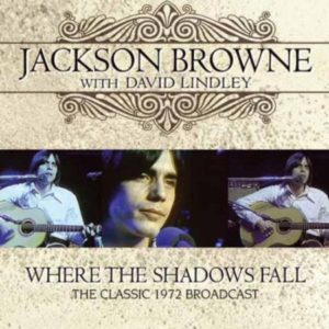 Jackson Browne David Lindley Where The Shadows Fall
