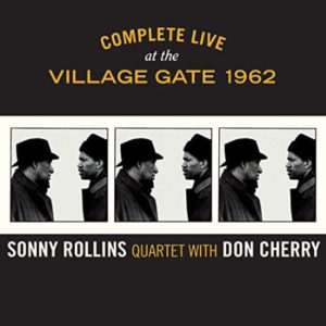 Sonny Rollins Complete Live At The Village Gate