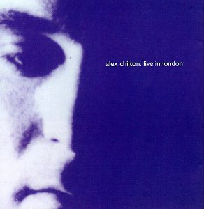 Alex Chilton Live In London