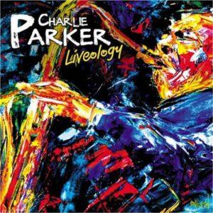 Charlie Parker Liveology