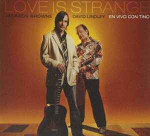 Jackson Browne David Lindley Love Is Strange