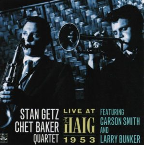 Stan Getz Chet Baker Quartet Live At The Haig