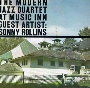 Modern Jazz Quartet At Music Inn Guest Artist Sonny Rollins