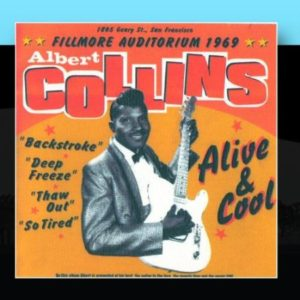 Albert Collins Alive & Cool