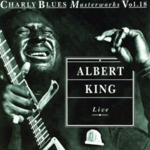 Albert King Live Charly Blues Masterworks 18
