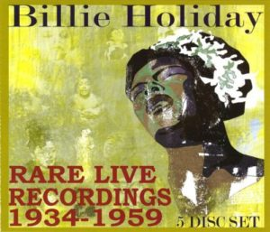 Billie Holiday Rare Live Recordings 1934 - 1959