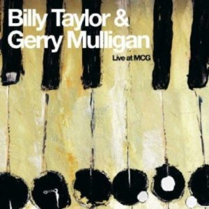 Billy Taylor & Gerry Mulligan Live At MCG
