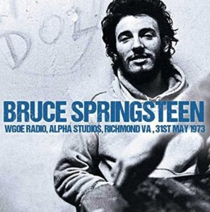 Bruce Springsteen WGOE Radio Alpha Studio Richmond VA 31st May 1973