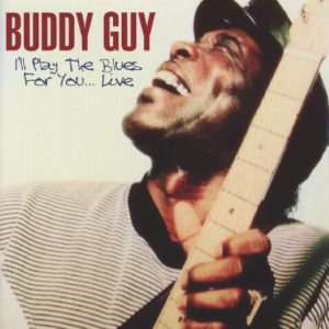 Buddy Guy I'll Play The Blues For You Live