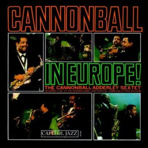 Cannonball Adderley Cannonball in Europe