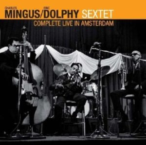 Charles Mingus Eric Dolphy Complete Live in Amsterdam