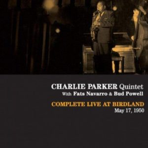 Charlie Parker Complete Live at Birdland May 17 1950