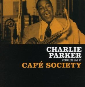 Charlie Parker Complete Live At Cafe Society