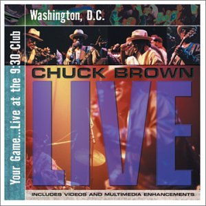 Chuck Brown Your Game Live At The 9: 30 Club Washington DC