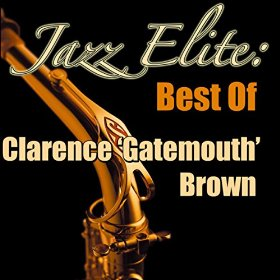 Jazz Elite Best Of Clarence Gatemouth Brown