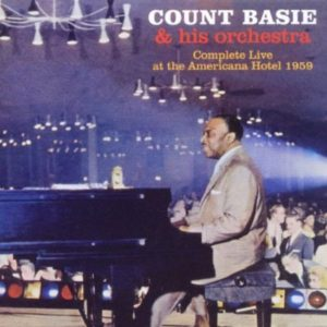 Count Basie Complete Live At The Americana Hotel