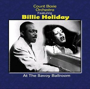Count Basie At The Savoy Ballroom