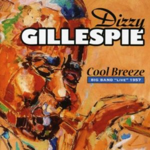 Dizzy Gillespie Cool Breeze Big Band Live 1957