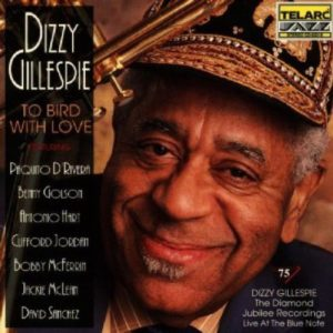 Dizzy Gillespie To Bird with Love