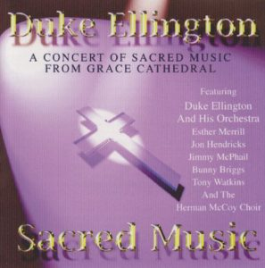 Duke Ellington A Concert Of Sacred Music From Grace Cathedral