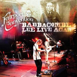 Fairport Convention Babbacombe Lee Live Again