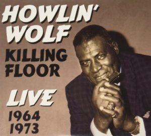 Howlin' Wolf Killing Floor Live