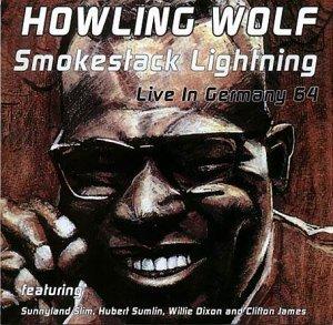Howlin' Wolf Smokestack Lightning Live in Germany