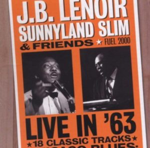 JB Lenoir Sunnyland Slim & Friends Live in 63