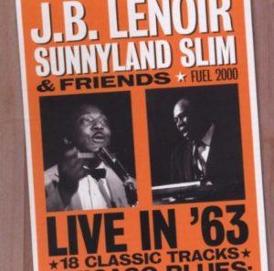 JB Lenoir Sunnyland Slim & Friends Live in 63
