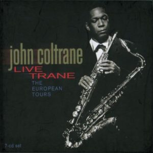 John Coltrane Live Trane The European Tours