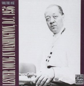 Lester Young In Washington DC 1956 Volume 1