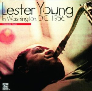 Lester Young In Washington DC 1956 Vol 2