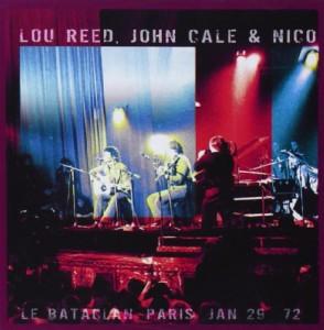 Lou Reed John Cale & Nico Le Bataclan '72