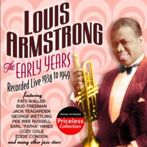 Louis Armstrong The Early Years Recorded Live 1938-1949