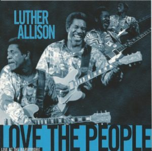 Luther Allison Love The People