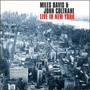 Miles Davis John Coltrane Live In New York